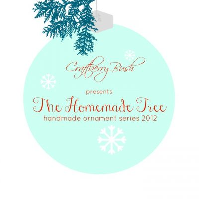 The Homemade Tree – handmade ornament series 2012