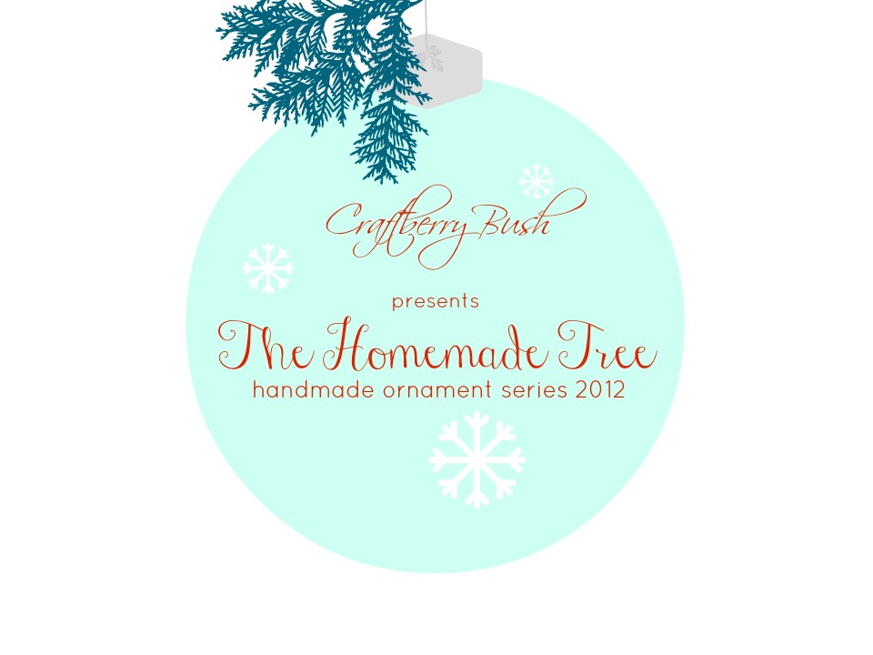 The Homemade Tree – handmade ornament series 2012