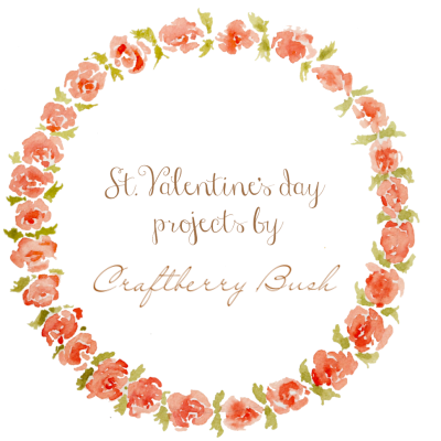 Favourite St. Valentine's Projects from Craftberry Bush